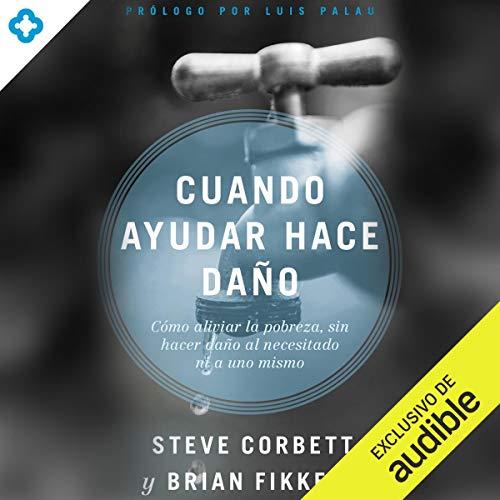 Cuando ayudar hace daño [When Helping Hurts] audiobook cover art