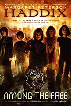 Among the Free (Shadow Children Book 7) by [Margaret Peterson Haddix]