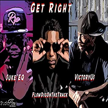 Get Right (feat. FlowDigOnTheTrack & VictoryUs)