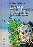 Prinzessin Metaphysika: Eine fantastische Reise durch die Philosophie