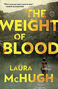 The Weight of Blood: A Novel by [Laura McHugh]