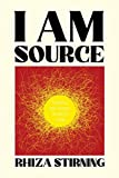 I Am Source: Theses on That Which I Am