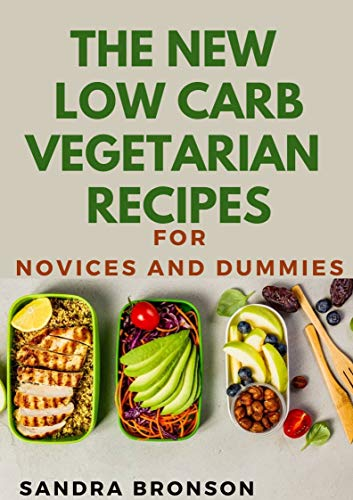 The New Law Carb Vegetarian Recipes For Novices And Dummies