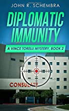 A Vince Torelli Mystery, Book 2: Diplomatic Immunity (A Police Procedural Suspense Novel)
