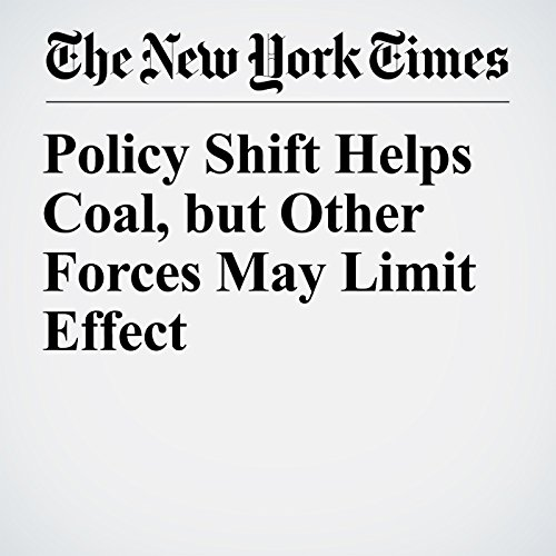 Policy Shift Helps Coal, but Other Forces May Limit Effect copertina