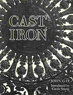 Cast Iron: Architecture and Ornament, Function and Fantasy by John Gay (1985-09-19)