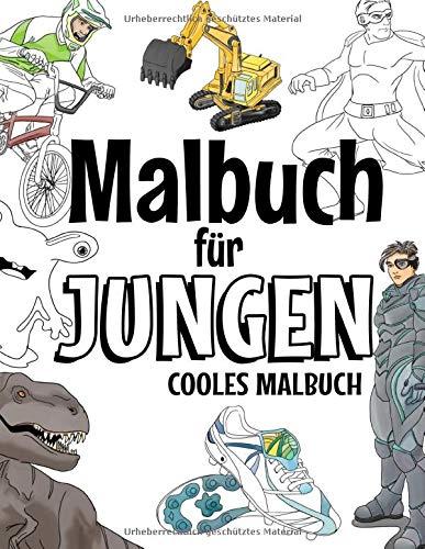 Malbuch fur Jungen: Cooles Malbuch fur Kinder ab 5 bis 12 Jahren