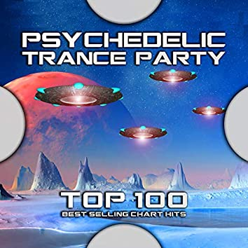 Psychedelic Trance Party Top 100 Best Selling Chart Hits