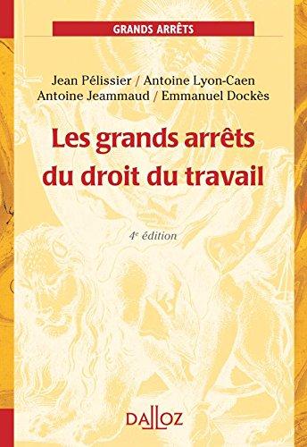 Les grands arrêts du droit du travail - 4e ed.