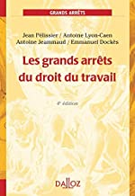 Les grands arrêts du droit du travail - 4e ed. - Grands arrêts de Jean Pélissier