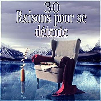 30 Raisons pour se détente – Musique relaxante, Zen collection pour se reposer et délasser, Sons de la nature pour se sentir mieux