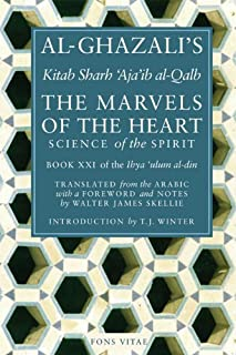 [Al-Ghazali] [Paperback] The Marvels of The Heart: Science of The Spirit (Ihya Ulum Al-Din/The Revival of The Religious Sciences)