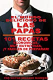 EL MUNDO DELICIOSO DE LAS PAPAS (101 RECETAS FACILES): ECONOMICAS  *  NUTRITIVAS  *  FACILES DE PREPARAR (LA ANFITRIONA PERFECTA nº 9)
