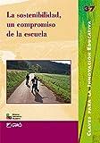 La sostenibilidad, un compromiso de la escuela (Claves para la Innovaci¢n Educativa) (Spanish Edition)
