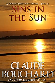 Sins in the Sun: A Vigilante Series crime thriller (English Edition) von [Claude Bouchard]