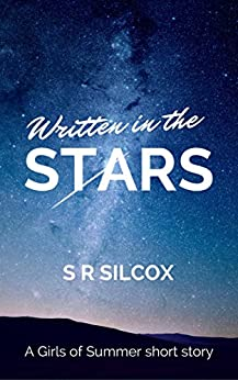 Written in the Stars (The Girls of Summer) by [S.R. Silcox]