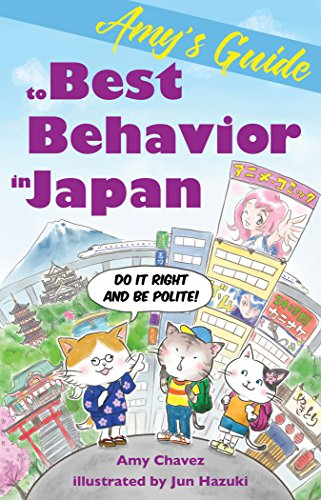 Amy's Guide to Best Behavior in Japan: Do It Right and Be Polite! (English Edition)