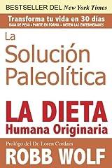 La Solucion Paleolitica: La Dieta Humana Originaria (Spanish Edition) Kindle Edition
