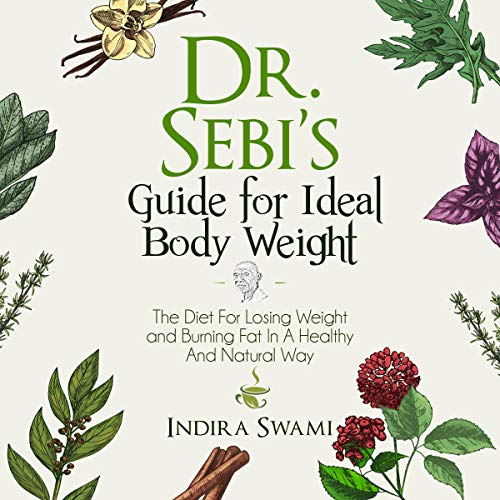 Dr. Sebi's Guide for Ideal Body Weight cover art