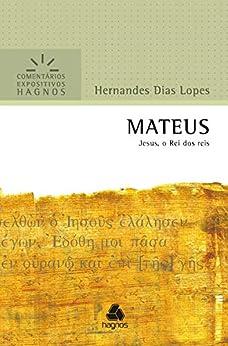 Mateus: Jesus, o Rei dos reis (Comentários expositivos Hagnos)