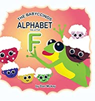 The Babyccinos Alphabet The Letter F