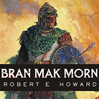 Bran Mak Morn     The Last King              Written by:                                                                                                                                 Robert E. Howard                               Narrated by:                                                                                                                                 Robertson Dean                      Length: 11 hrs and 45 mins     1 rating     Overall 4.0