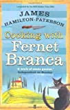 Cooking With Fernet Branca by James Hamilton-Paterson (2005) Paperback