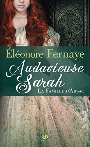 La Famille d'Arsac, Tome 2: Audacieuse Sarah