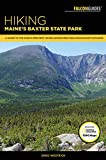 Hiking Maine s Baxter State Park: A Guide to the Park s Greatest Hiking Adventures Including Mount Katahdin (Regional Hiking Series)