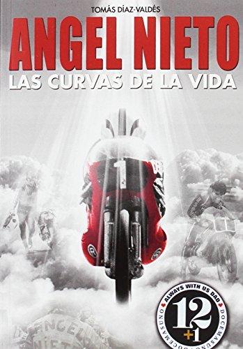 Angel Nieto. Las curvas de la vida