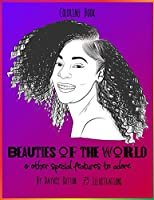 BEAUTIES OF THE WORLD & other special features to adore: Coloring Book