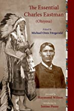 The Essential Charles Eastman (Ohiyesa): Light on the Indian World (The Spiritual Classics Series) (English Edition)