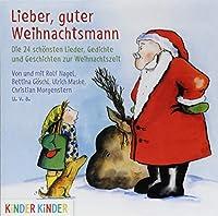 Lieber, guter Weihnachtsmann: Die 24 schoensten Lieder, Gedichte und Geschichten zur Weihnachtszeit