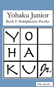 Yohaku Junior Book 2: Multiplicative Puzzles by [Mike Jacobs]