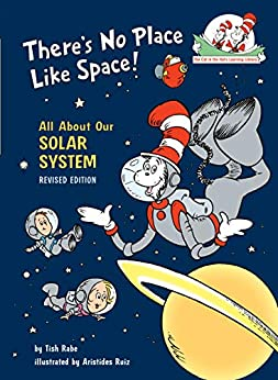 There's No Place Like Space: All About Our Solar System (Cat in the Hat's Learning Library) by [Tish Rabe, Aristides Ruiz]