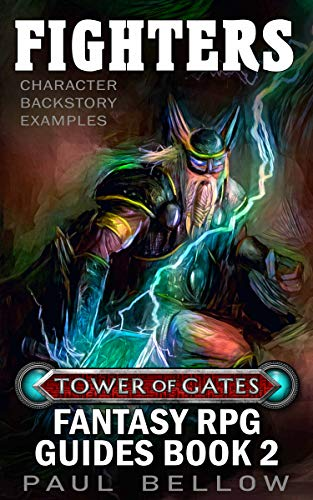 Fighters: Character Backstory Examples (Tower of Gates Fantasy RPG Guide Book 2) (English Edition)
