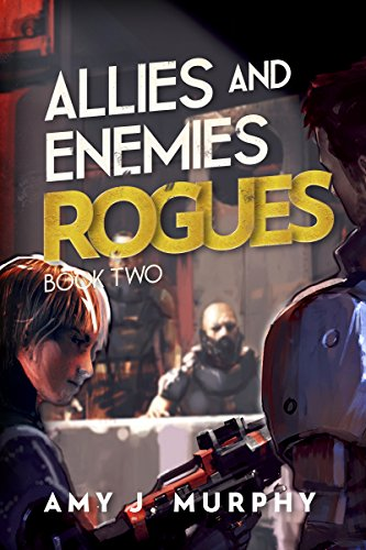 Book: Allies and Enemies - Rogues by Amy J. Murphy