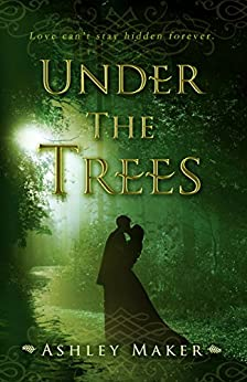 Under the Trees by [Ashley Maker]