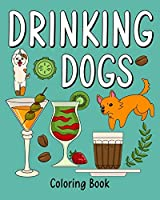 Drinking Dog Coloring Book