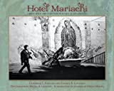 Hotel Mariachi: Urban Space and Cultural Heritage in Los Angeles (Querencias) (English Edition)