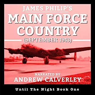 Main Force Country     Until the Night, Book 1              By:                                                                                                                                 James Philip                               Narrated by:                                                                                                                                 Andrew Calverley                      Length: 3 hrs and 35 mins     Not rated yet     Overall 0.0