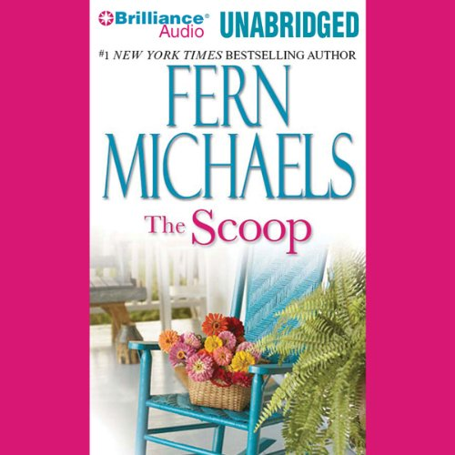 The Scoop                   By:                                                                                                                                 Fern Michaels                               Narrated by:                                                                                                                                 Natalie Ross                      Length: 8 hrs and 32 mins     Not rated yet     Overall 0.0