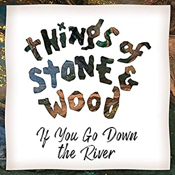 If You Go Down the River