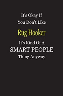 It's Okay If You Don't Like Rug Hooker It's Kind Of A Smart People Thing Anyway: Personal Medical Health Log Journal, Record Medical History, Monitor Daily Medications and all Health Activities