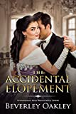 The Accidental Elopement (Scandalous Miss Brightwell Series Book 4)