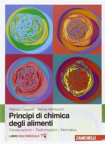 Principi di chimica degli alimenti. Conservazione, trasformazioni, normativa. Con Contenuto digitale (fornito elettronicamente)