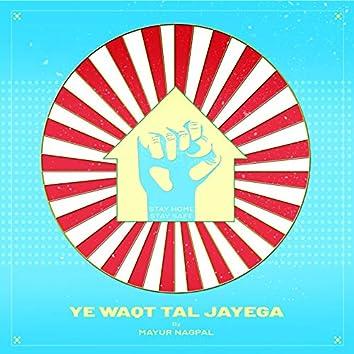Ye Waqt Tal Jayega