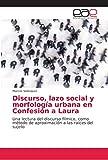 Discurso, lazo social y morfología urbana en Confesión a Laura