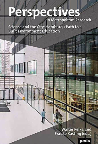 Perspectives in Metropolitan Research 3: Science and the City: Hamburg's Path to a Built Environment Education