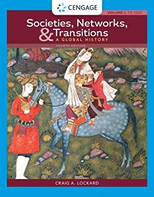 Societies, Networks, and Transitions: A Global History, Volume I:: To 1500: A Global History